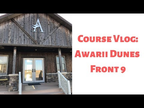 Course Vlog: Awarii Dunes Front 9
